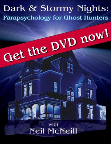 Purchase the DVD - Dark & Stormy Night: Parapsychology for Ghost Hunters